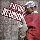 01 FUTURE - Reunion Intro.mp3