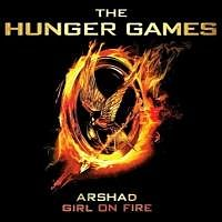 Arshad - Girl On Fire (Jogos Vorazes/Hunger Games)