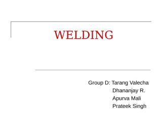 Welding - Grp D.ppt