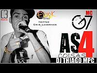 MC G7 - AS QUATRO COISAS (( DJ THIAGO MPC )) 'LANÇAMENTO 2013'.wmv