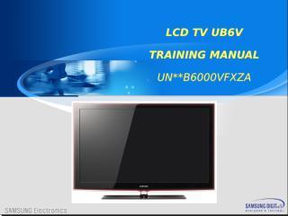 Samsung_UN32B6000_UN40B6000_UN46B6000_UN55B6000_LED_TV_Training_Manual.ppt