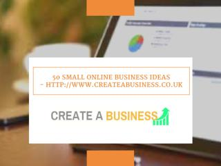 50 small online business ideas - http-%2F%2Fwww.createabusiness.co.uk%2F.pdf