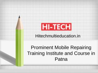 Prominent Mobile Repairing Training Institute and Course in Patna.ppt