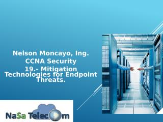 19.- Mitigation Technologies for Endpoint Threats.pptx