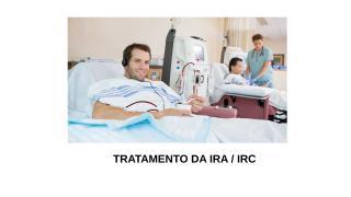 4 TRATAMENTO DA IRA e IRC (1).pptx